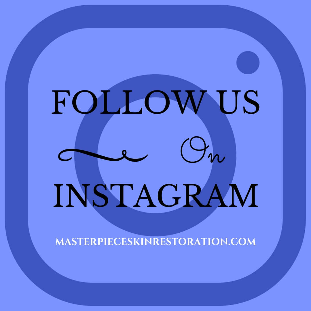 Follow Us on Instagram | MasterpieceSkinRestoration.com