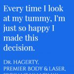 Heidii K. Reviews Her Liposuction Procedure: Every time I look at my tummy, I'm just so happy I made this decision. | Dr. Hagerty, Premier Body & Laser, Spokane Valley, WA | MasterpieceSkinRestoration.com