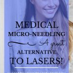 """Beautiful young woman wearing a grey coat smiling with blue text overlay, """"Medical Micro-Needling 