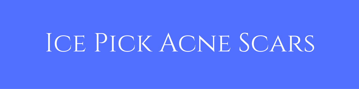 Ice Pick Acne Scars | Masterpiece Skin Restoration