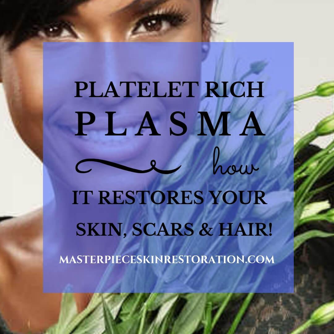How Platelet Rich Plasma (PRP) Restores Skin, Scars & Hair