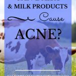 """Cow grazing in a field with blue text overlay, """"Can Dairy & Milk Products Cause Acne? 