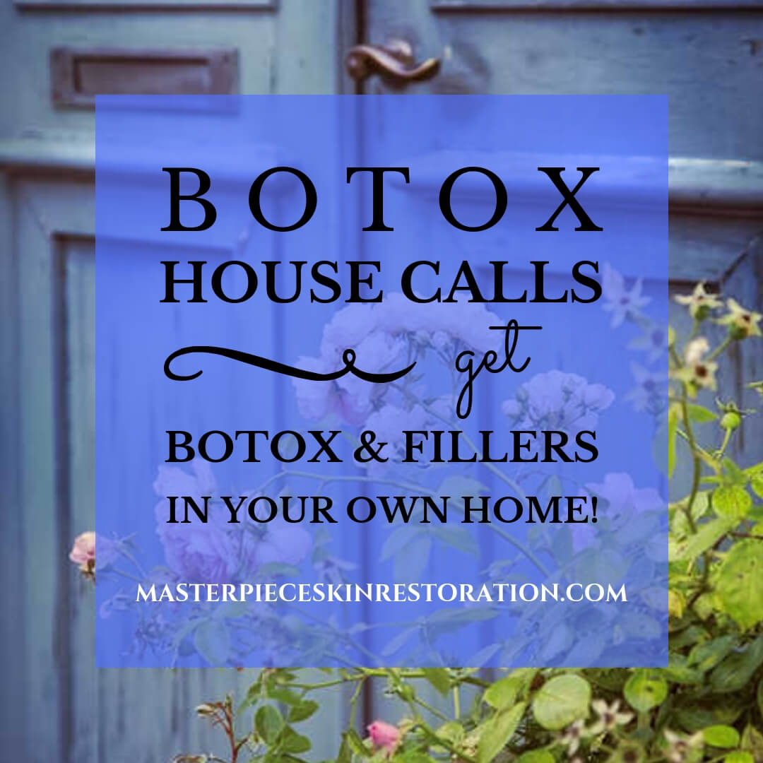 Botox House Calls | Get Botox & Fillers in Your Own Home!