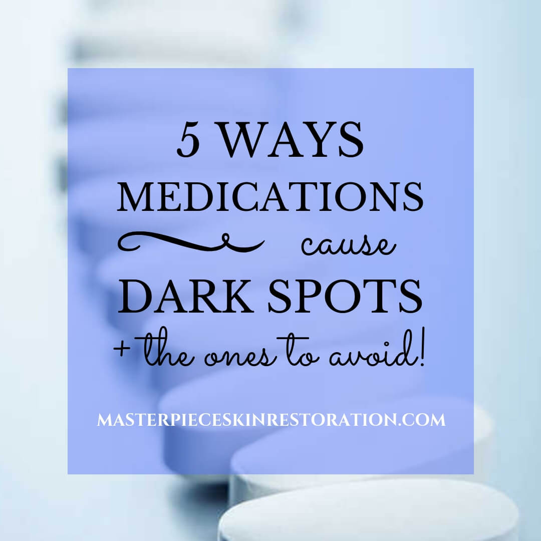 "Row of white pills with a blue text overlay, ""5 Ways Medications Cause Dark Spots + A List of Ones to Avoid! 