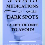 """row of white pills with blue text overlay, """"5 Ways Medications Cause Dark Spots + A List of Ones to Avoid! 