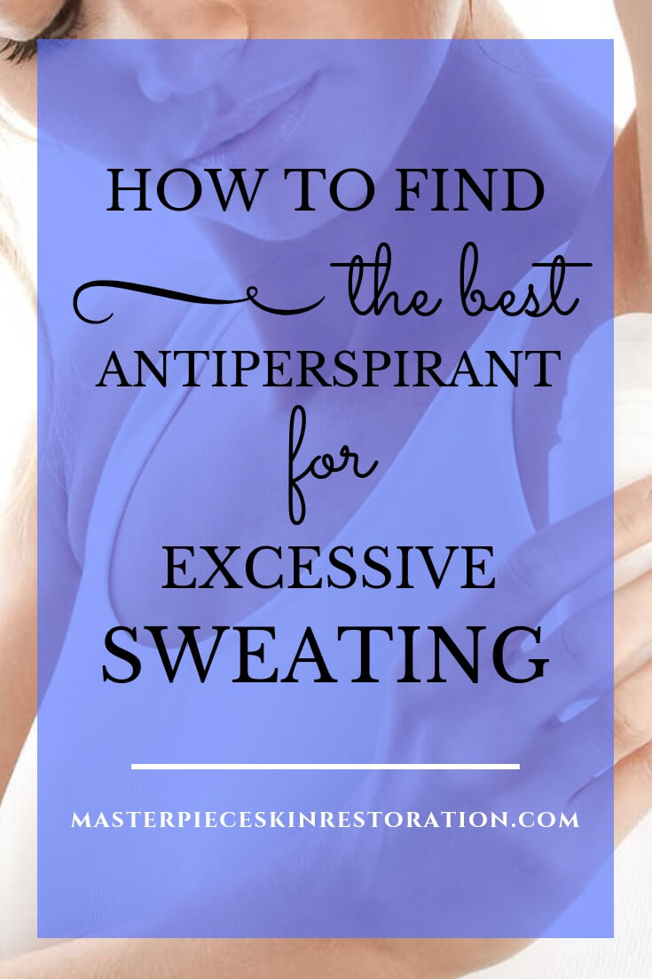 "woman applying antiperspirant with blue text overlay, ""How to Find the Best Antiperspirant for Excessive Sweating + 8 Ways to Ensure Your Antiperspirant Works! 