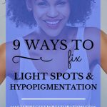 "Pretty medium skin tone woman, smiling, hands on hips with blue text overlay, ""9 Ways to Fix Light Spots & Hypopigmentation 