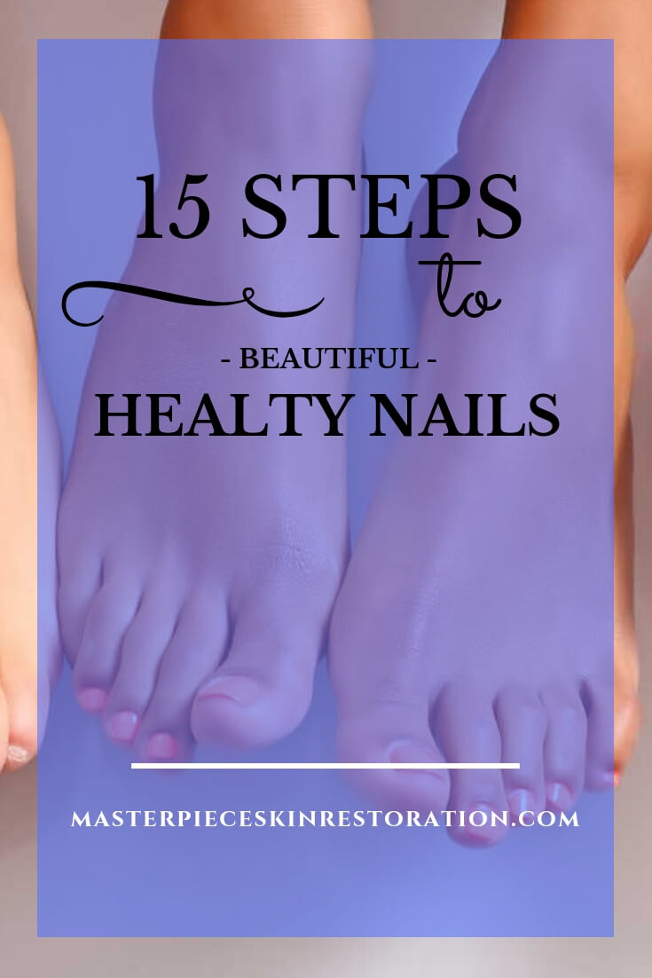 "Pretty feet and toenails with blue text overlay, ""15 Steps to Beautiful, Healthy Nails 