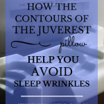 "The Juverest pillow on a table with blue text overlay, ""How The Contours of the Juverest Pillow Help You Avoid Sleep Wrinkles 