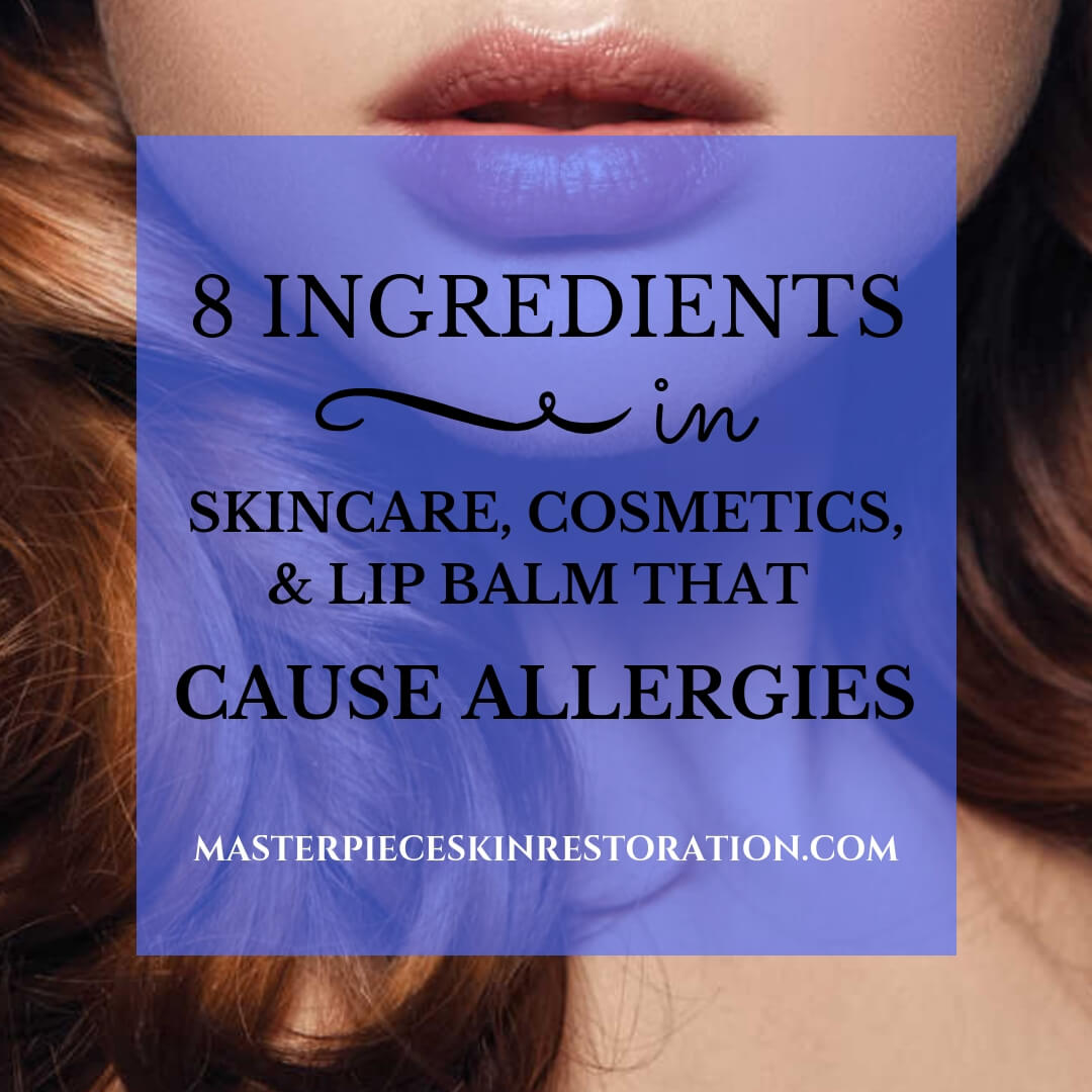 "Lower half of woman's face with pretty lips and text overlay, ""8 Ingredients in Skincare, Cosmetics, & Lip Balm That Cause Allergies 
