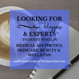 "Closeup of coffee, notebook & pen with blue text overlay, ""Looking for Bloggers & Experts to Guest Post on Medical Aesthetics, Skincare, Beauty & Wellness! 