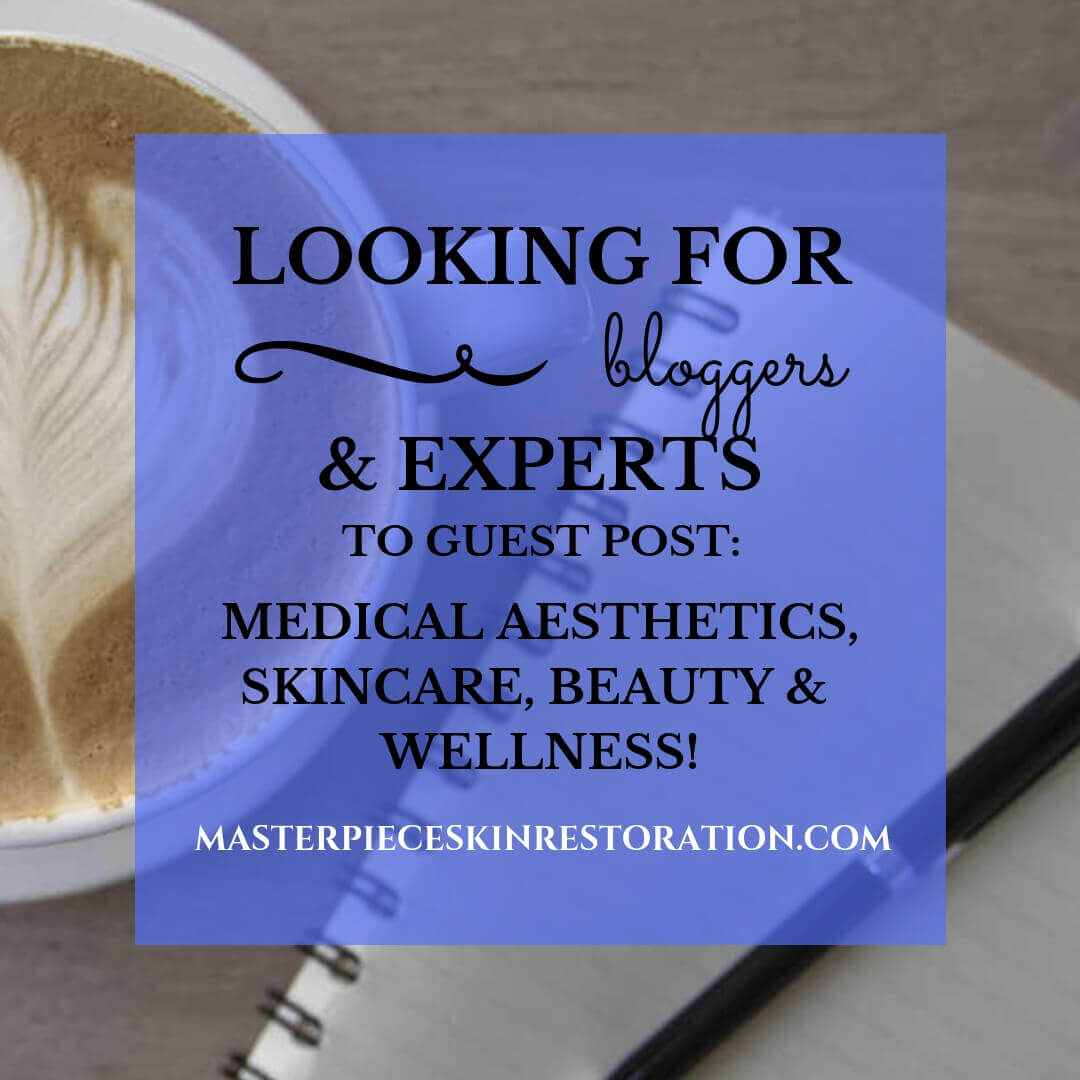 "Coffee & notebook with text overlay, ""Looking for Bloggers & Experts to Guest Post on Medical Aesthetics, Skincare, Beauty & Wellness 