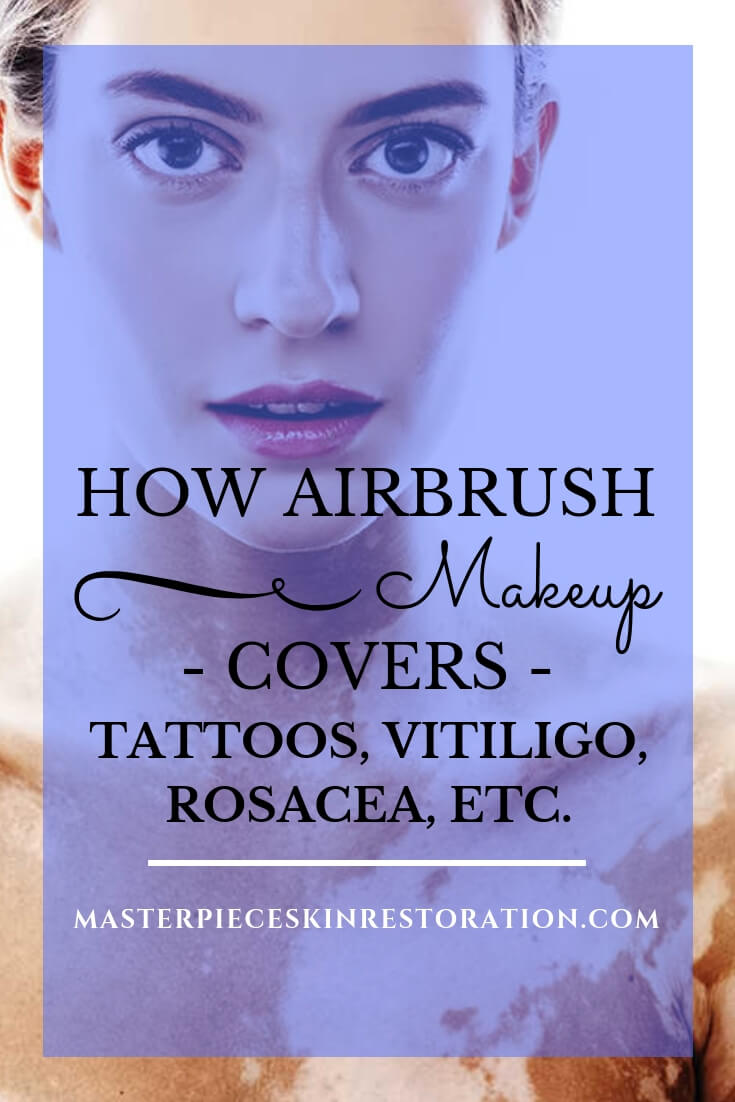 "Beautiful light skinned woman with vitiligo and blue text overlay, ""How Airbrush Makeup Covers Tattoos, Vitiligo, Rosacea, Etc. 