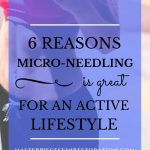 """Woman's torso, black pants, pink sports bra, long blonde hair and blue text overlay, """"6 Reasons Micro-Needling Is Great for an Active Lifestyle 