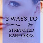 """Closeup of woman looking at camera with beautiful earlobes and blue text overlay, """"2 Ways to Fix Stretched Earlobes 