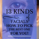 "closeup of half of woman's face with dark brown facial mask and blue text overlay, ""13 Kinds of Facials 