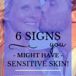 "Beautiful blonde haired woman getting a kiss on the cheek from her husband with blue text overlay, ""6 Signs You Might Have Sensitive Skin! 
