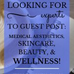 """Coffee cup, pen & paper with blue text overlay, """"Looking for Experts to Guest Post: Medical Aesthetics, Skincare, Beauty & Wellness! 